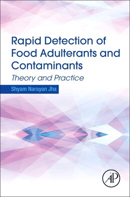 Book Rapid Detection Of Food Adulterants And Contaminants: Theory And Practice by Shyam Narayan Jha