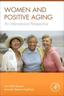 Book Women And Positive Aging: An International Perspective by Lisa Hollis-sawyer