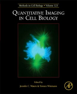 Book Quantitative Imaging In Cell Biology: Methods In Cell Biology by Jennifer Waters
