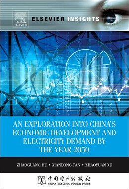 Book An Exploration Into China's Economic Development And Electricity Demand By The Year 2050 by Zhaoguang Hu