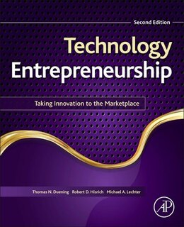 Book Technology Entrepreneurship: Taking Innovation To The Marketplace by Thomas N. Duening
