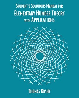 Book Elementary Number Theory With Applications, Student Solutions Manual by Thomas Koshy
