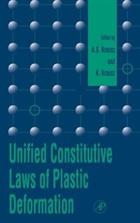 Book Unified Constitutive Laws Of Plastic Deformation by A. S. Krausz