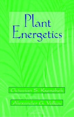 Book Plant Energetics: PLANT ENERGETICS by Octavian S. Ksenzhek