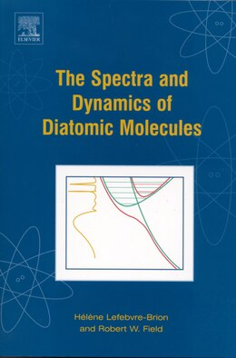 Book The Spectra And Dynamics Of Diatomic Molecules: Revised And Enlarged Edition by Helene Lefebvre-brion