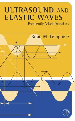 Book Ultrasound And Elastic Waves: Frequently Asked Questions by Brian Michael Lempriere