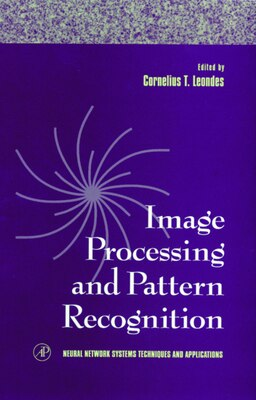 Book Image Processing And Pattern Recognition by Cornelius T. Leondes