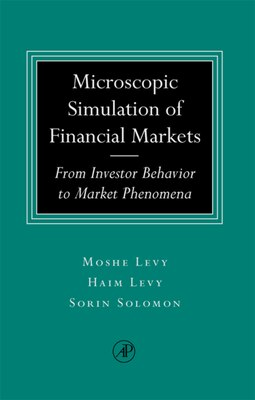 Book Microscopic Simulation of Financial Markets: From Investor Behavior To Market Phenomena by Haim Levy