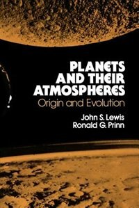 Book Planets And Their Atmospheres: Origins And Evolution by John S. Lewis