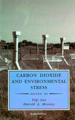 Book Carbon Dioxide and Environmental Stress by Luo Yiqi