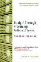 Straight Through Processing for Financial Services: The Complete Guide