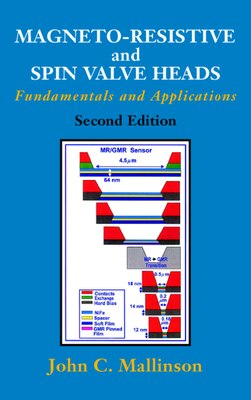Book Magneto-resistive And Spin Valve Heads: Fundamentals And Applications by John C. Mallinson