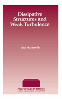 Book Dissipative Structures And Weak Turbulence by Paul Manneville