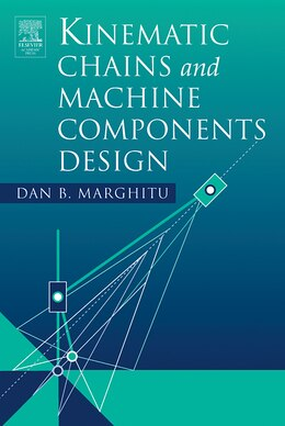 Book Kinematic Chains And Machine Components Design by Dan B. Marghitu