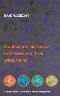 Book Mathematical Models Of Hysteresis And Their Applications: Second Edition by Isaak D. Mayergoyz