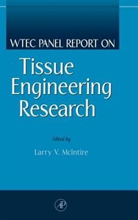 Book Wtec Panel Report On Tissue Engineering Research by Larry V. Mcintire