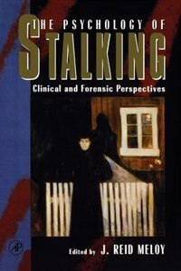 Book The Psychology Of Stalking: Clinical And Forensic Perspectives by J. Reid Meloy