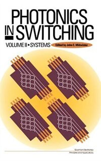 Book Photonics in Switching by John E. Midwinter