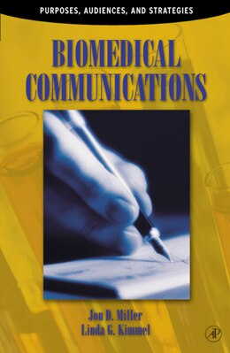 Book Biomedical Communications: Purpose, Audience, and Strategies by Jon D. Miller