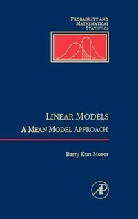 Book Linear Models: A Mean Model Approach by William R. Moser