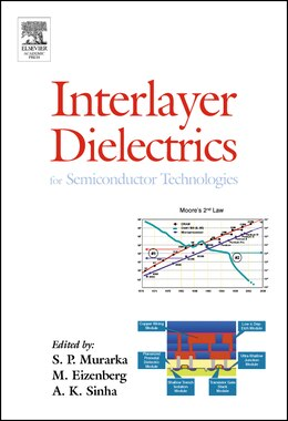 Book Interlayer Dielectrics For Semiconductor Technologies by Shyam P Muraka