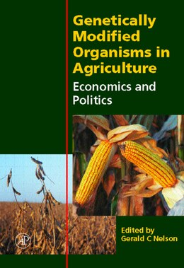 Book Genetically Modified Organisms In Agriculture: Economics And Politics by Gerald C. Nelson