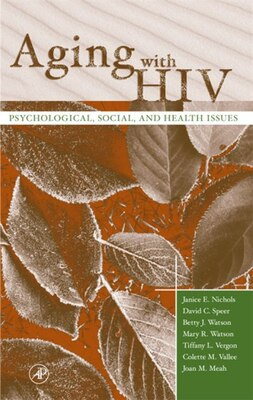 Book Aging With Hiv: Psychological, Social, and Health Issues by Janice E. Nichols