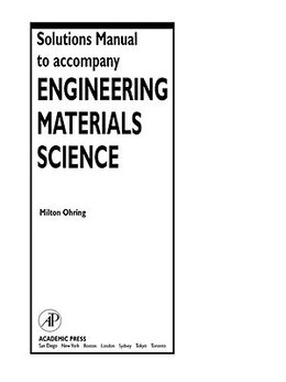 Book Solutions Manual to accompany Engineering Materials Science by Milton Ohring