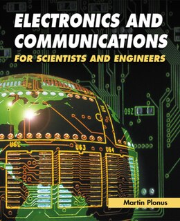 Book Electronics and Communications for Scientists and Engineers by Martin Plonus