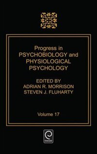 Book Progress in Psychobiology and Physiological Psychology: PROGRESS IN PSYCHOBIOLOGY & PH by Steven J. Fluharty