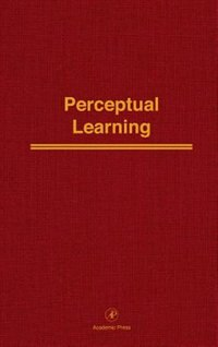 Book Perceptual Learning: Advances in Research and Theory by Phillippe G. Schyns
