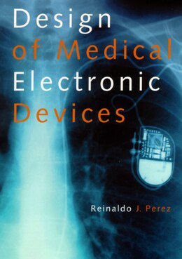 Book Design Of Medical Electronic Devices by Reinaldo Perez