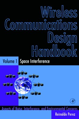 Book Wireless Communications Design Handbook: Space Interference: Aspects Of Noise, Interference And… by Reinaldo Perez