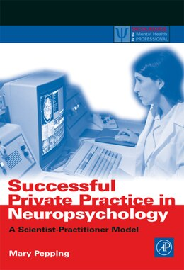 Book Successful Private Practice In Neuropsychology: A Scientist-practitioner Model by Mary Pepping