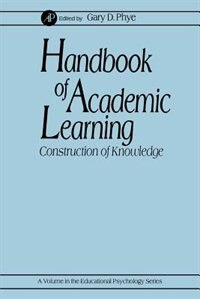 Book Handbook Of Academic Learning: Construction Of Knowledge by Gary D. Phye