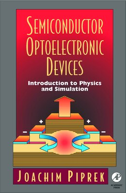 Book Semiconductor Optoelectronic Devices: Introduction To Physics And Simulation by Joachim Piprek