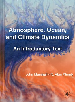 Book Atmosphere, Ocean and Climate Dynamics: An Introductory Text by John Marshall