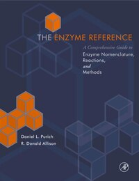 The Enzyme Reference: A Comprehensive Guidebook to Enzyme Nomenclature, Reactions, and Methods