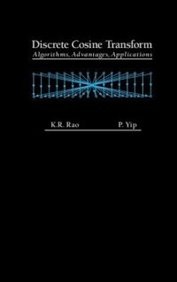 Book Discrete Cosine Transform: Algorithms, Advantages, Applications by K. Ramamohan Rao