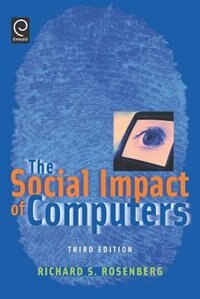 Book The Social Impact Of Computers by Richard S. Rosenberg