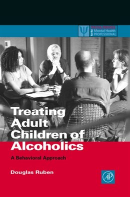 Book Treating Adult Children of Alcoholics: A Behavioral Approach by Douglas H. Ruben