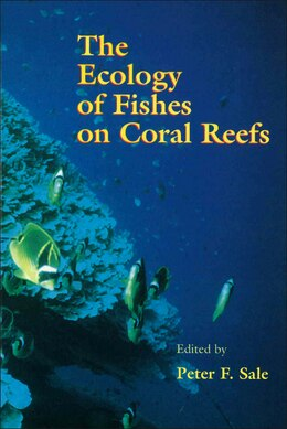 Book The Ecology Of Fishes On Coral Reefs by Peter F. Sale
