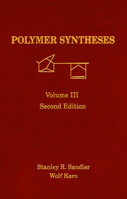 Book Polymer Synthesis: Volume 3 by Stanley R. Sandler