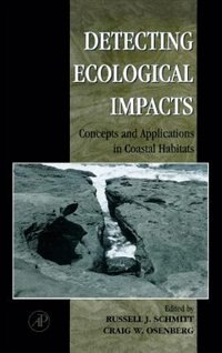 Book Detecting Ecological Impacts: Concepts and Applications in Coastal Habitats by Russell J. Schmitt