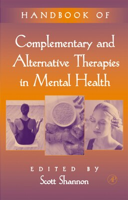Book Handbook Of Complementary And Alternative Therapies In Mental Health by Scott Shannon