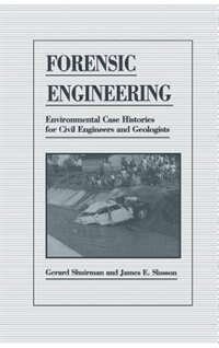 Book Forensic Engineering: Environmental Case Histories for Civil Engineers and Geologists by James E. Slosson