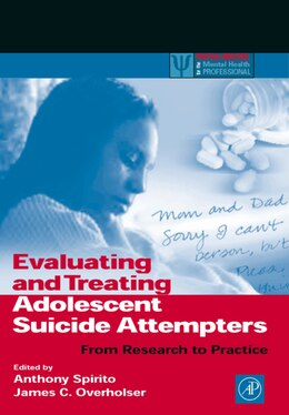 Book Evaluating And Treating Adolescent Suicide Attempters: From Research To Practice by Anthony Spirito