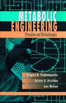 Book Metabolic Engineering: Principles and Methodologies by George Stephanopoulos