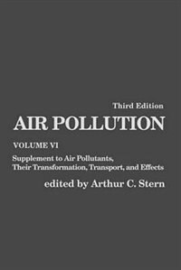 Book Air Pollution: Supplement to Air Pollutants, Their Transformations, Transport, and Effects by Arthur C. Stern