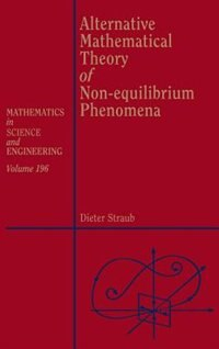 Book Alternative Mathematical Theory Of Non-equilibrium Phenomena by Dieter Straub